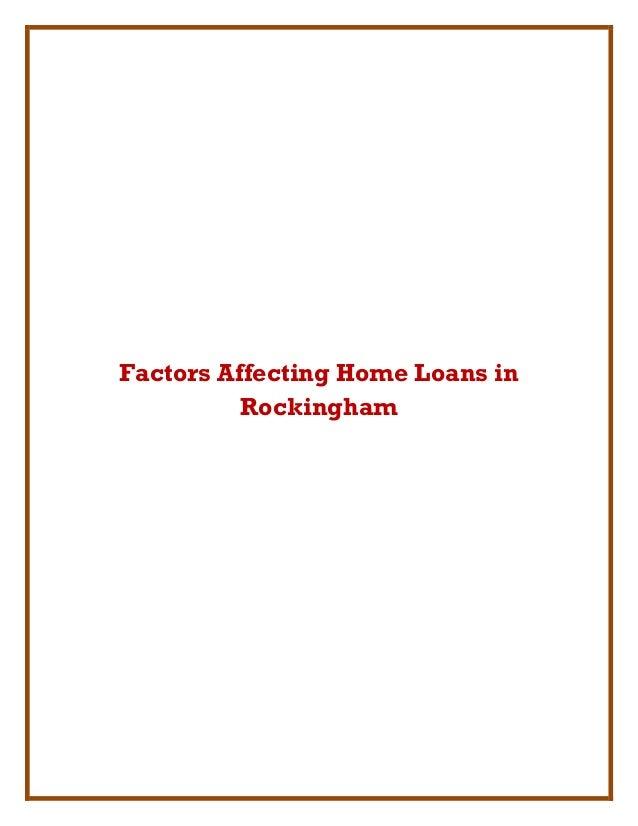Factors Affecting Home Loans inRockingham