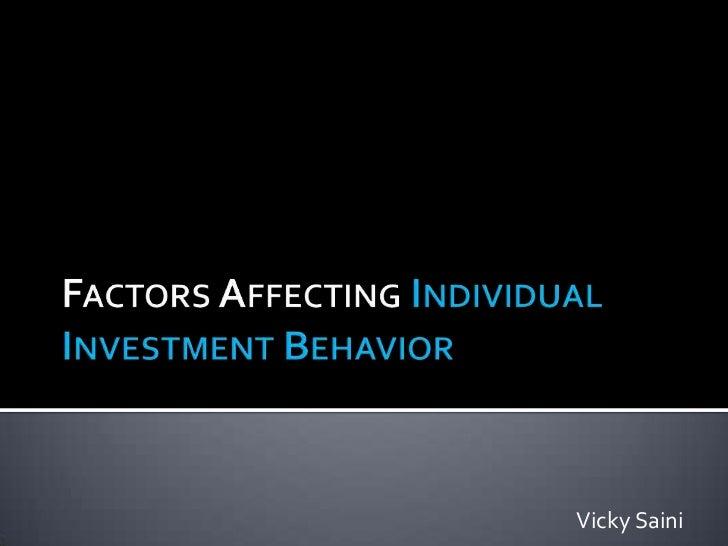 factors influencing investment behaviour Factors influencing indian individual investor behaviour:  indian individual investor behaviour:  to analyze factors influencing greek investor behaviour.