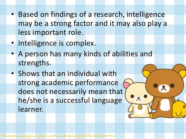 the factors affecting a persons success in learning a new skill Internal factors are those that the individual language learner brings with him or her to the particular learning situation age: second language acquisition is influenced by the age of the learner children, who already have solid literacy skills in their own language, seem to be in the best position to acquire a new language efficiently.