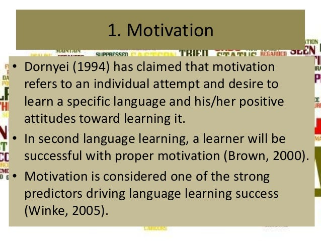 the motivation and language learning strategies Language learning styles and strategies: concepts and relationships to learning styles, strategies, motivation, and other factors in language learn-ing.