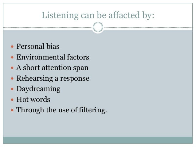 the factors that affect listening Factors affecting listening and speaking skills 1 factors affecting listening and speaking skills 2 listening what is the factor that affecting the listening skills.