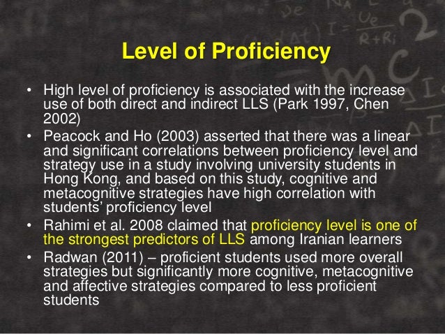 Level of Proficiency • High level of proficiency is associated with the increase use of both direct and indirect LLS (Park...