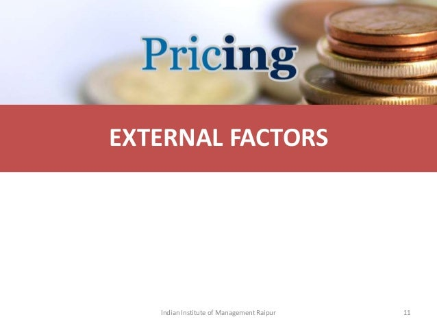 external factors that affect pricing decisions Affect the pricing decisions to a great extent the marketers should set the prices as per the organizational goals for instance, an organization has set a goal to produce quality products, thus, the prices will be set according to the quality of products.