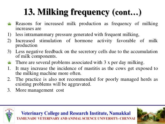 13. Milking frequency (cont…) The pressure measured in the teat cistern increases in three phases. 1. An initial rapid inc...