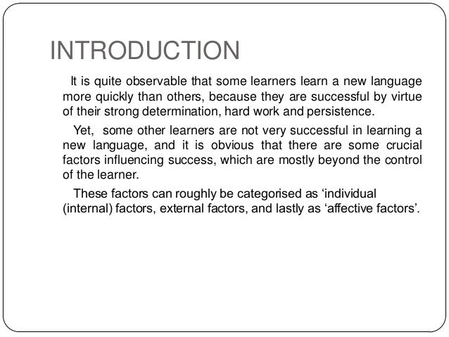 aptitude influences second language acquisition Positive feedback loops in second language learning by  field of second language acquisition  external influences such as access to other speakers of the .