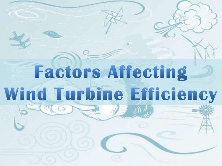 Factors Affecting Wind Turbine Efficiency<br />