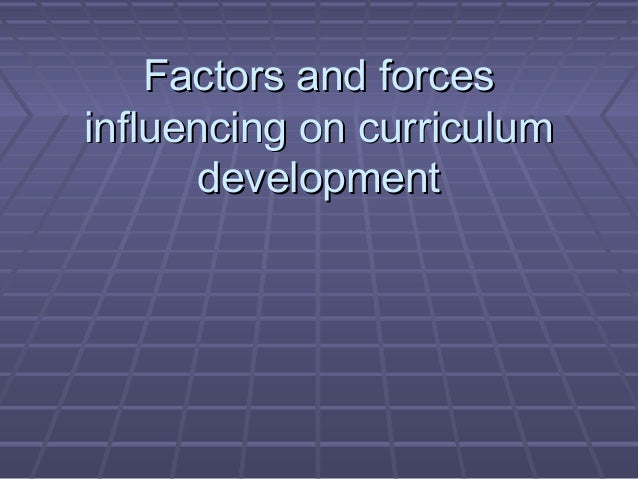 Chapter I: Factors Influencing Curriculum Development