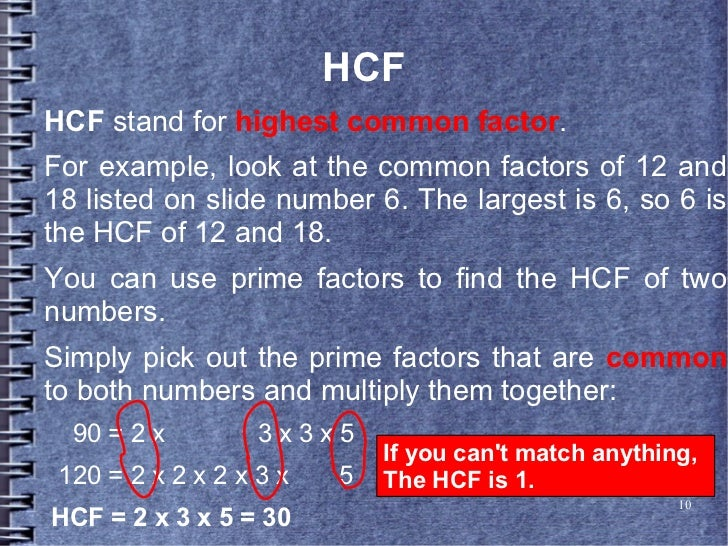 HCFHCF stand for highest common factor.For example, look at the common factors of 12 and18 listed on slide number 6. The l...