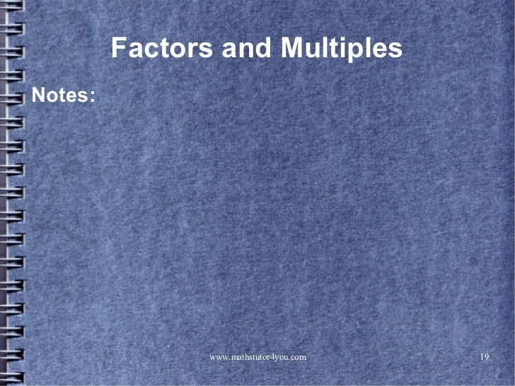 Factors and MultiplesNotes:                www.mathstutor4you.com   19