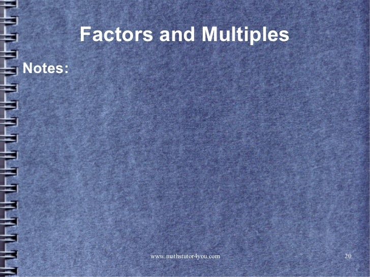 Factors and MultiplesNotes:                www.mathstutor4you.com   20