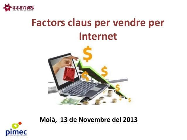 Factors claus per vendre per Internet  Moià, 13 de Novembre del 2013