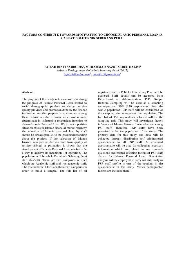 FACTORS CONTRIBUTE TOWARDS MOTIVATING TO CHOOSE ISLAMIC PERSONAL LOAN: A  CASE AT POLITEKNIK SEBERANG PERAI  FAIZAH BINTI ...