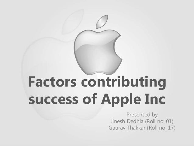 key success factors of apple inc Apple ceo tim cook reveals his three keys for personal success kif leswing may 20,  if you had three key points for personal success from the chief executive.