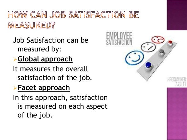determination of job satisfaction factors Abstract this study examined the predictive capacity of job satisfaction factors  toward private and  employees are one of the most important determinants and.