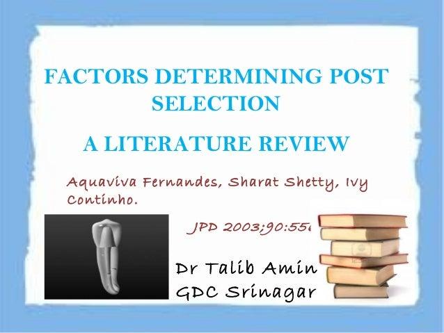 FACTORS DETERMINING POST SELECTION A LITERATURE REVIEW Aquaviva Fernandes, Sharat Shetty, Ivy Continho. JPD 2003;90:556-62...