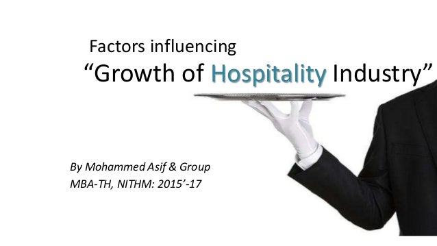 the development of the hospitality industry Industry is the production of goods or related services the industrial revolution led to the development of factories for large-scale production with consequent.