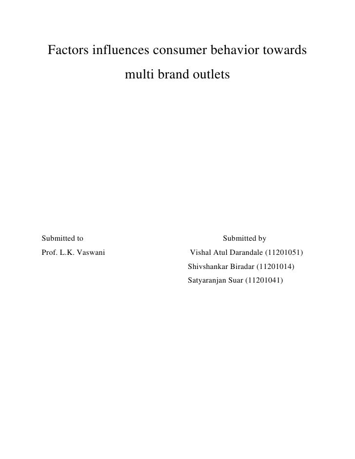 Factors influences consumer behavior towards                     multi brand outletsSubmitted to                          ...