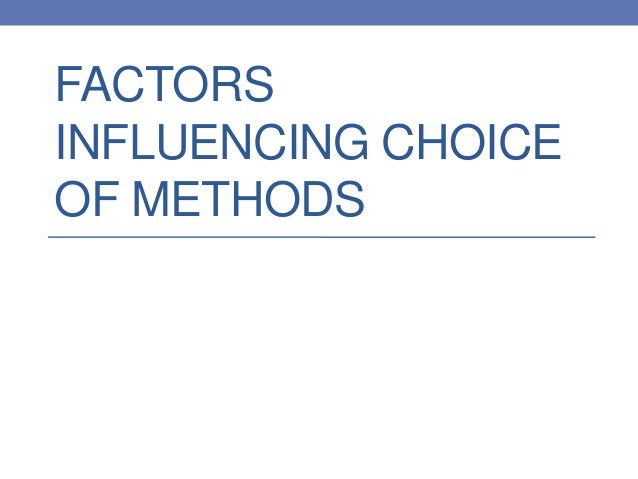 factors influencing the choice of fast This research project helps to reveal the factors influencing the dining experience on customer satisfaction influence the revisit intention among undergraduates towards fast food restaurants lastly, managerial in malaysia, fast food restaurants have become choice for dining include families, working.