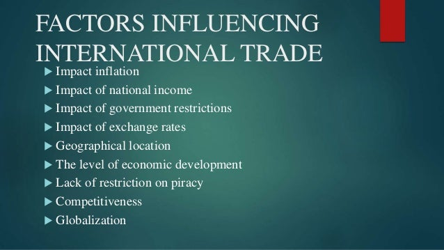 explain the factors which affect international trade flows