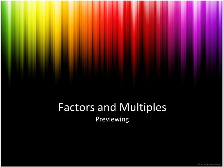 Factors and Multiples Previewing/Reteaching Lesson Mrs. Stokes-Beverley