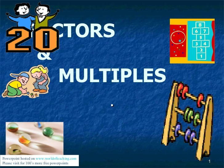 FACTORS  &  MULTIPLES . Powerpoint hosted on  www.worldofteaching.com Please visit for 100's more free powerpoints
