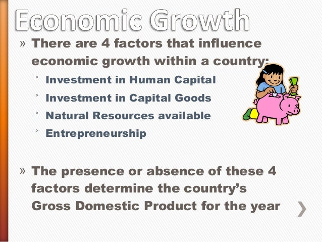 gross domestic product factors Measuring output using gdp  gross domestic product:  factors of production: in economics, factors of production are inputs.