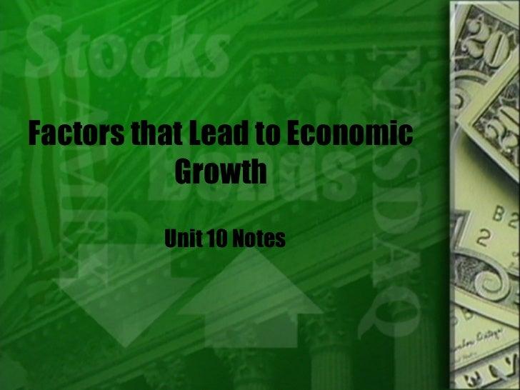 Factors that Lead to Economic Growth Unit 10 Notes
