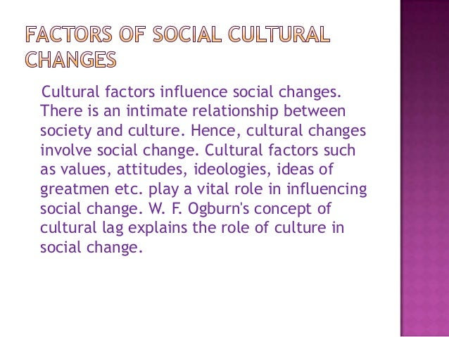 factors influencing social change in the city Social factors affecting business environment and strategy when you talk about the social aspects, you focus on the societal forces so, these could be family, friends, neighbours, colleagues and even the media.