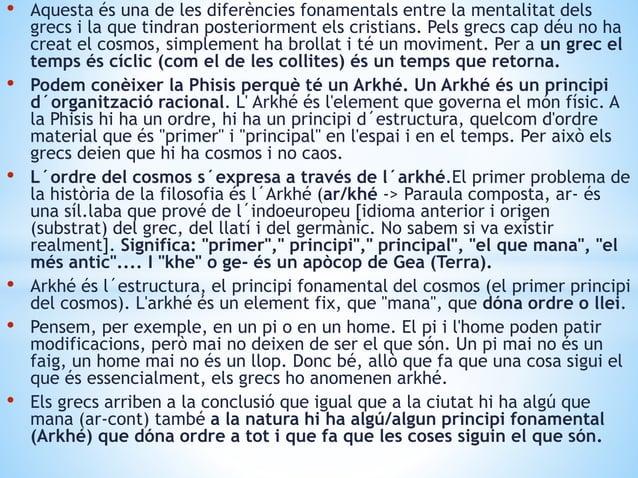 • Aquesta és una de les diferències fonamentals entre la mentalitat dels grecs i la que tindran posteriorment els cristian...
