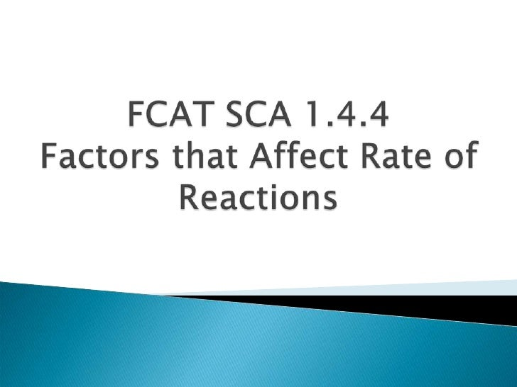 FCAT SCA 1.4.4 Factors that Affect Rate of Reactions<br />