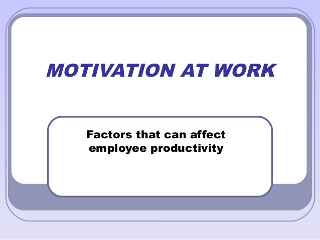 factors affecting personnel performance at work Factors affecting employee performance unhealthy work environment is it is important to identify the factors that are affecting the performance of employees.
