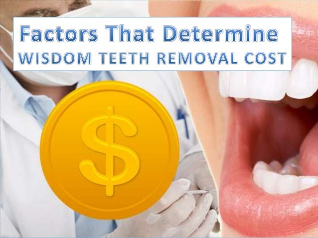 Got wisdom teeth problem? Decided to consult a dentist? Afraid of the wisdom teeth removal cost? You must not, because wis...