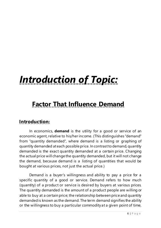 factors that influences the demand for Various factors influence the demand for a commodity.