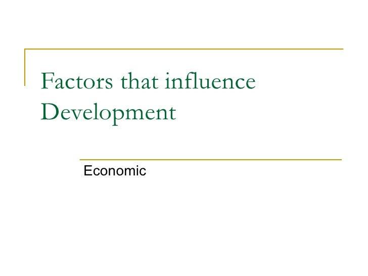 1 explain the factors that influence the