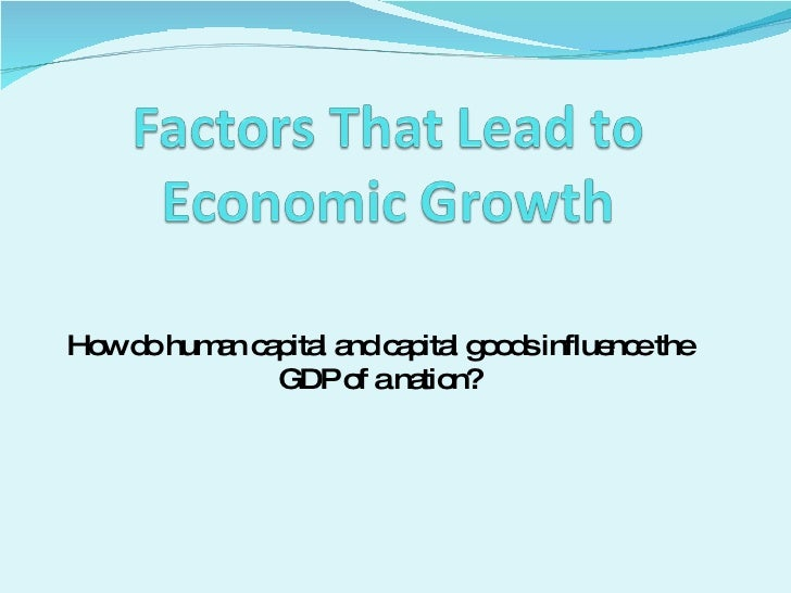 How do human capital and capital goods influence the GDP of a nation?