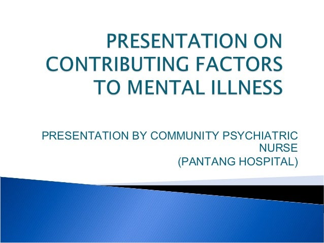 a group presentation on mental health illness What is psychiatric disability and mental illness anxiety disorders, the most common group of mental illnesses available from the national mental health association, 1021 prince street, alexandria, va 22314-2971, (703)684-7722.