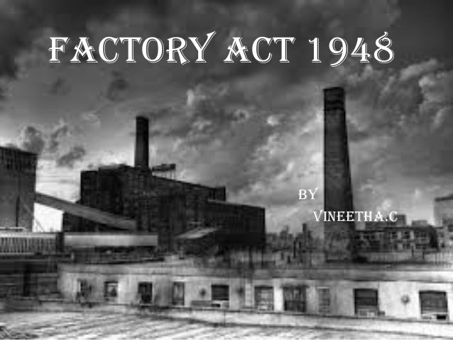 By Vineetha.C FaCtory aCt 1948