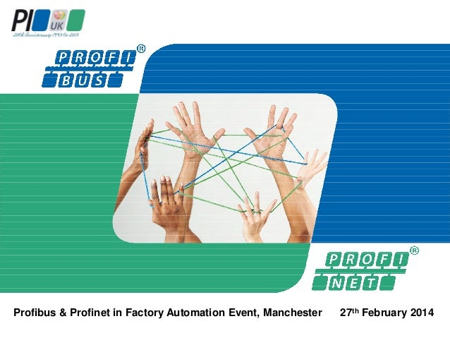 Profibus & Profinet in Factory Automation Event, Manchester  27th February 2014