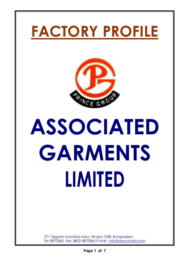 Page 1 of 7 FACTORY PROFILE ASSOCIATED GARMENTS LIMITED 271 Tejgaon Industrial Area, Dhaka-1208, Bangladesh. Tel: 8870862,...