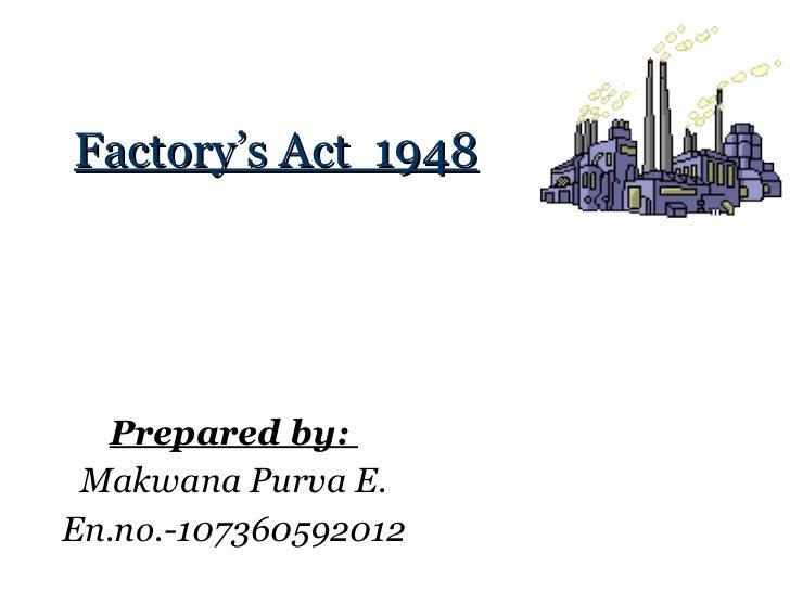 Factory's Act  1948 Prepared by:  Makwana Purva E. En.no.-107360592012