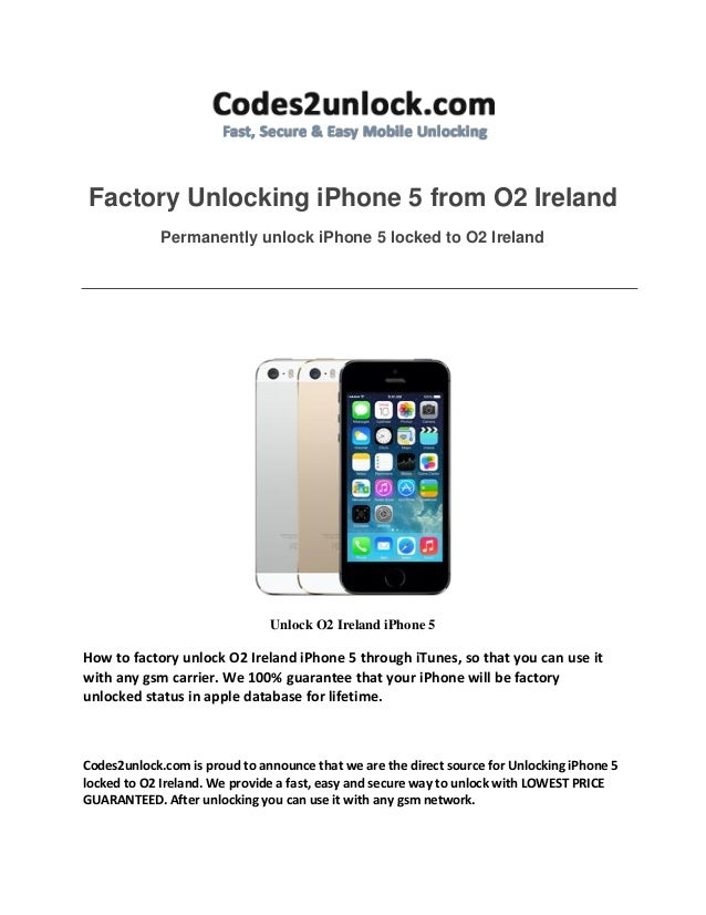 Factory Unlocking iPhone 5 from O2 Ireland Permanently unlock iPhone 5 locked to O2 Ireland  Unlock O2 Ireland iPhone 5  H...