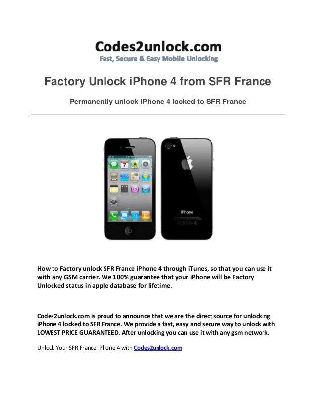 Factory Unlock iPhone 4 from SFR France Permanently unlock iPhone 4 locked to SFR France How to Factory unlock SFR France ...