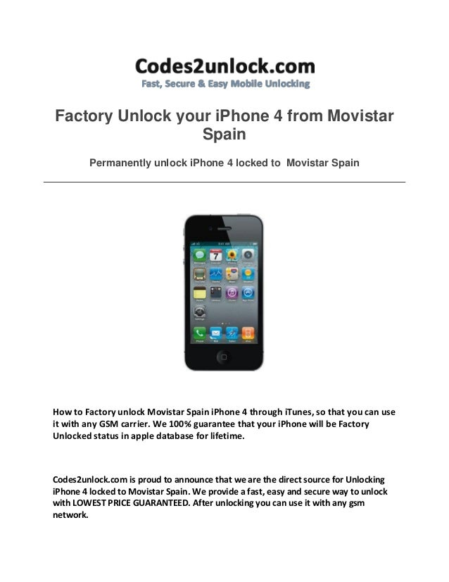 Factory Unlock your iPhone 4 from Movistar Spain Permanently unlock iPhone 4 locked to Movistar Spain How to Factory unloc...