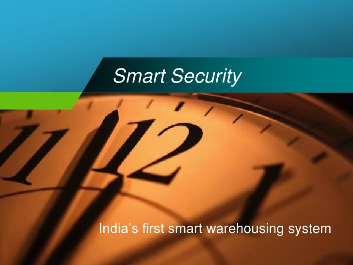 Smart Security     India's first smart warehousing system