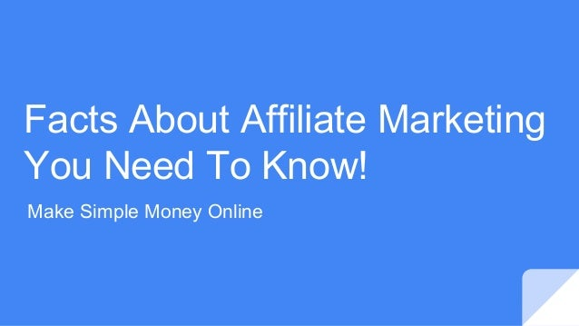 Facts About Affiliate Marketing You Need To Know! Make Simple Money Online