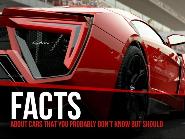 Facts About Cars That You Probably Don't Know But Should