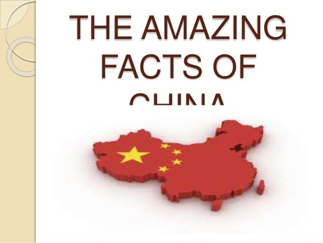 THE AMAZING FACTS OF CHINA