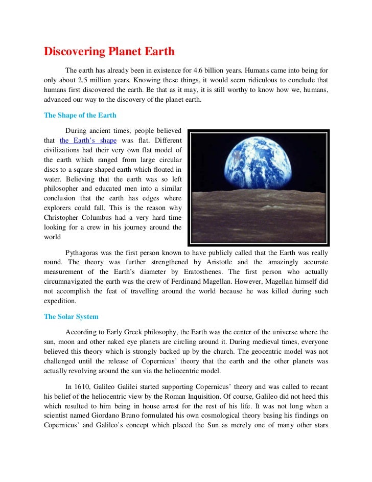 Discovering Planet Earth       The earth has already been in existence for 4.6 billion years. Humans came into being foron...