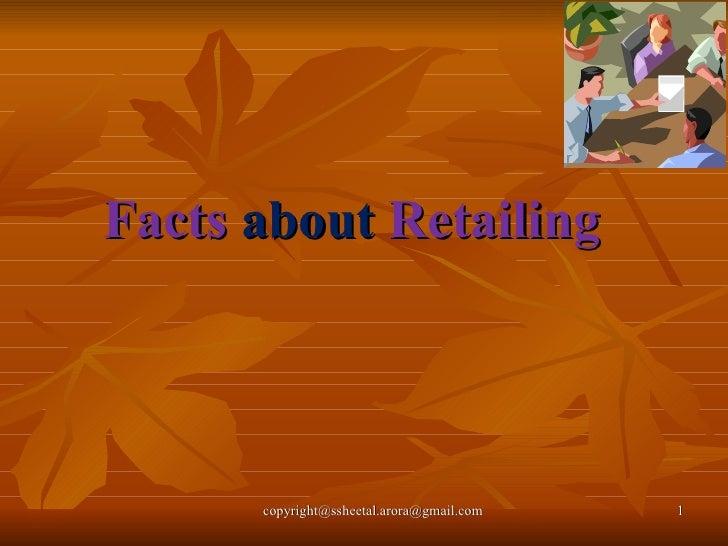 Facts  about  Retailing copyright@ssheetal.arora@gmail.com
