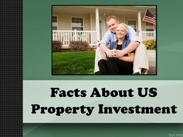 Facts About USProperty Investment